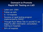 outreach to promote rapid hiv testing on l d