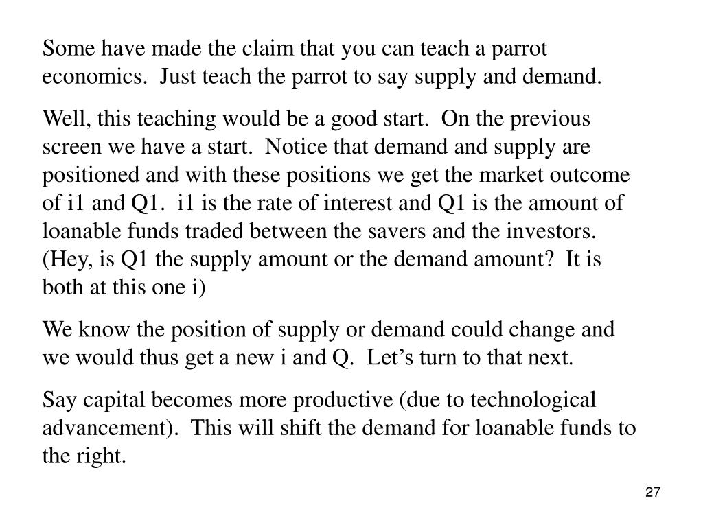 Some have made the claim that you can teach a parrot economics.  Just teach the parrot to say supply and demand.