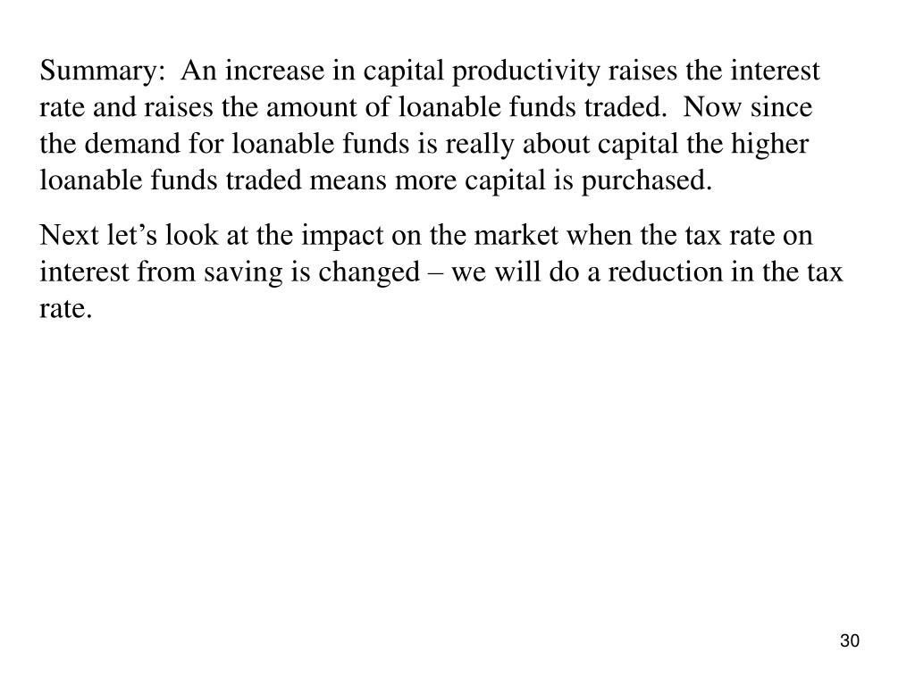 Summary:  An increase in capital productivity raises the interest rate and raises the amount of loanable funds traded.  Now since the demand for loanable funds is really about capital the higher loanable funds traded means more capital is purchased.