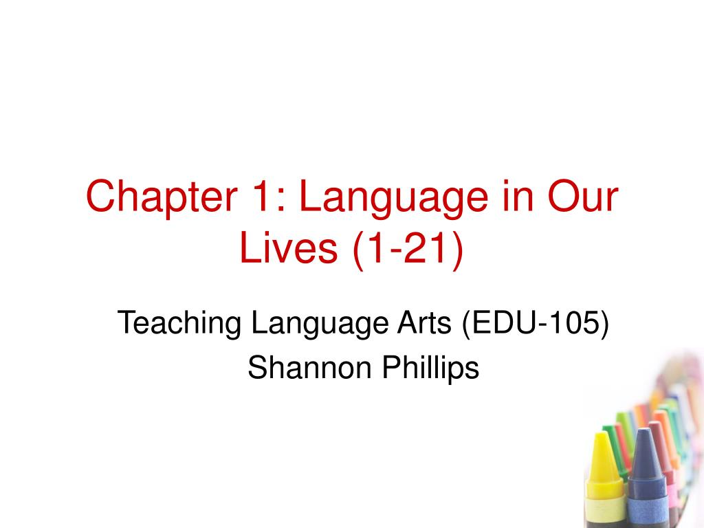 chapter 1 language in our lives 1 21 l.