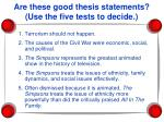 are these good thesis statements use the five tests to decide