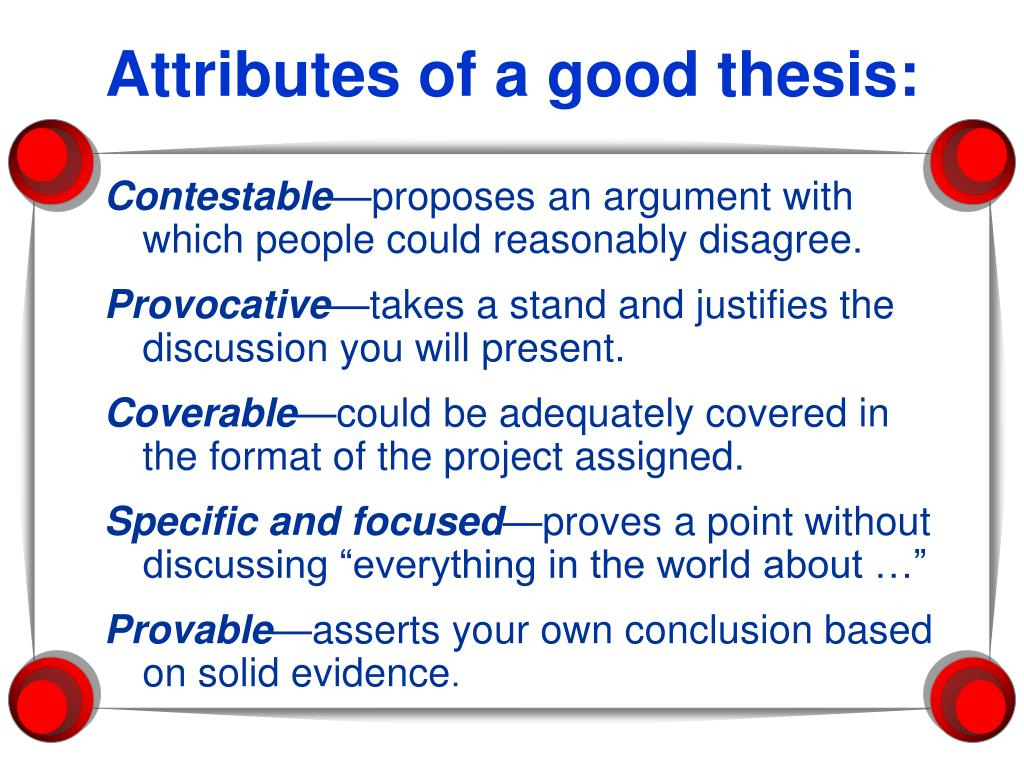 Attributes of a good thesis: