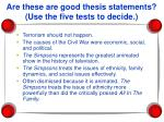 are these are good thesis statements use the five tests to decide