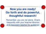 now you are ready go forth and do powerful thoughtful research