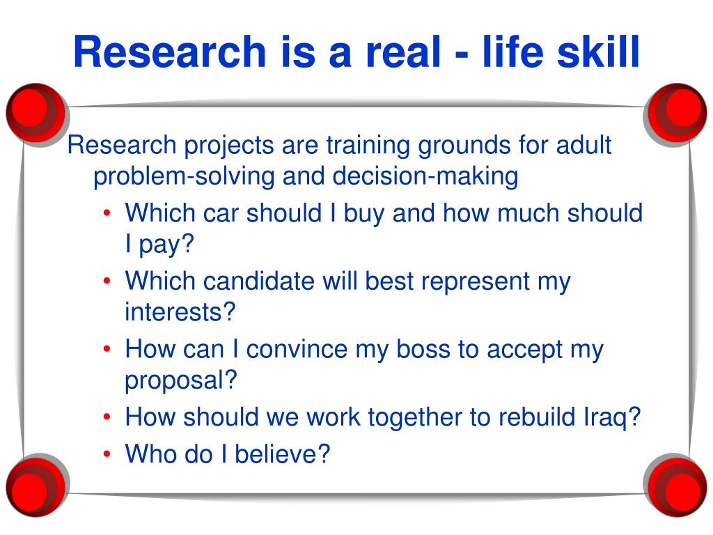 Research is a real - life skill