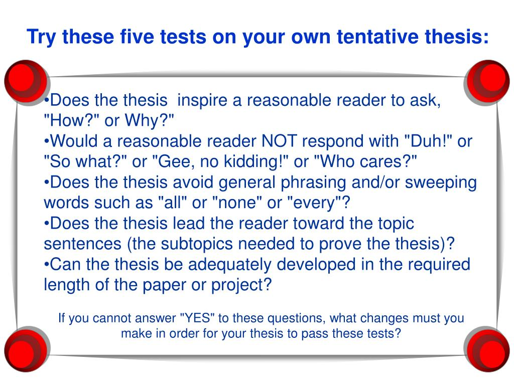 Try these five tests on your own tentative thesis: