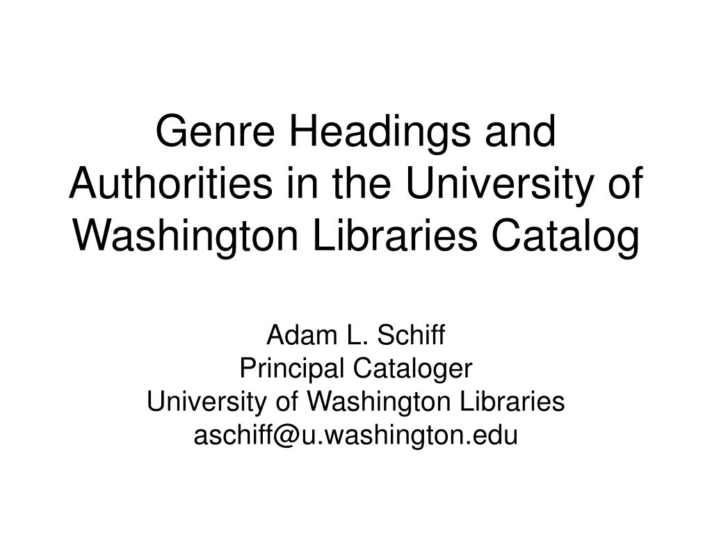 genre headings and authorities in the university of washington libraries catalog l.