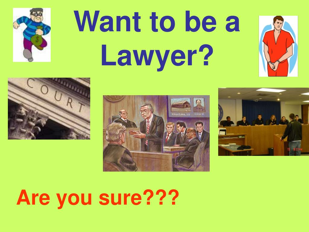 want to be a lawyer l.