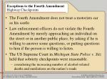exceptions to the fourth amendment highway checkpoints