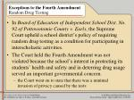 exceptions to the fourth amendment random drug testing