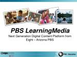 pbs learningmedia next generation digital content platform from eight arizona pbs