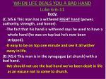 when life deals you a bad hand luke 6 6 113