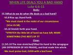 when life deals you a bad hand luke 6 6 115