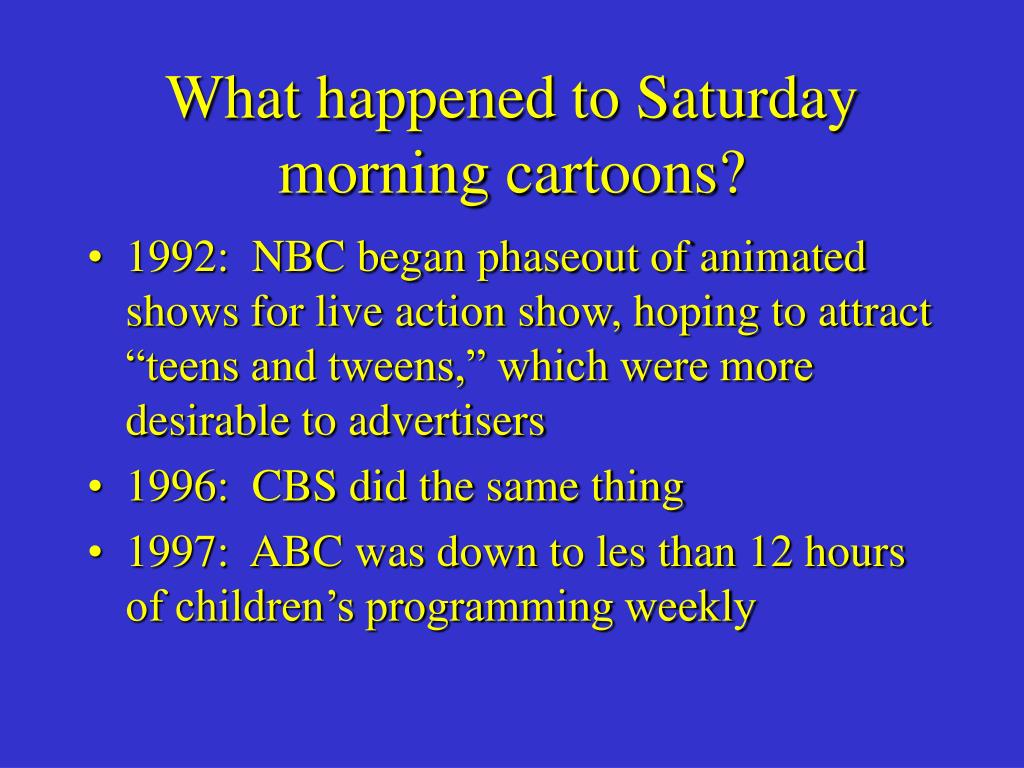 What happened to Saturday morning cartoons?