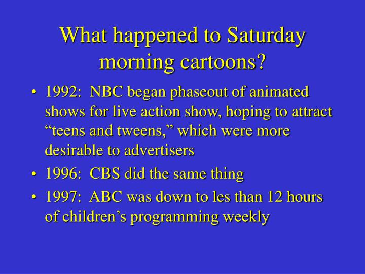 What happened to saturday morning cartoons