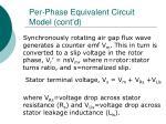 per phase equivalent circuit model cont d