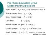 per phase equivalent circuit model power expressions