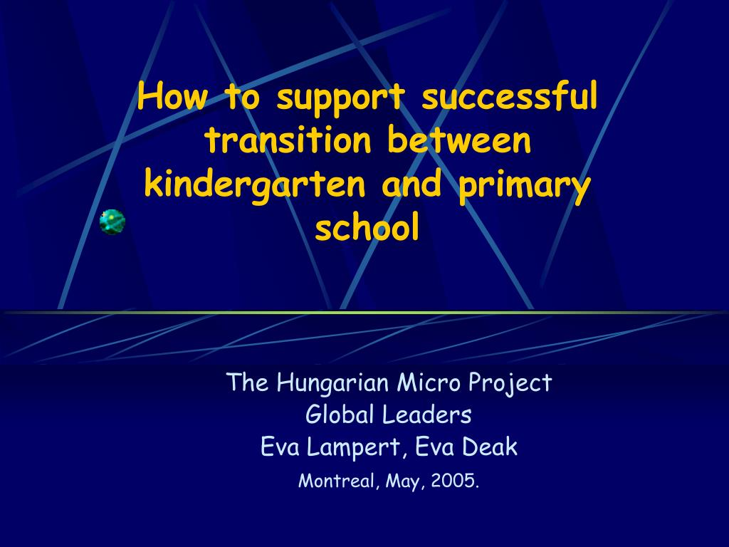 how to support successful transition between kindergar t en and primary school l.