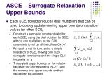 asce surrogate relaxation upper bounds