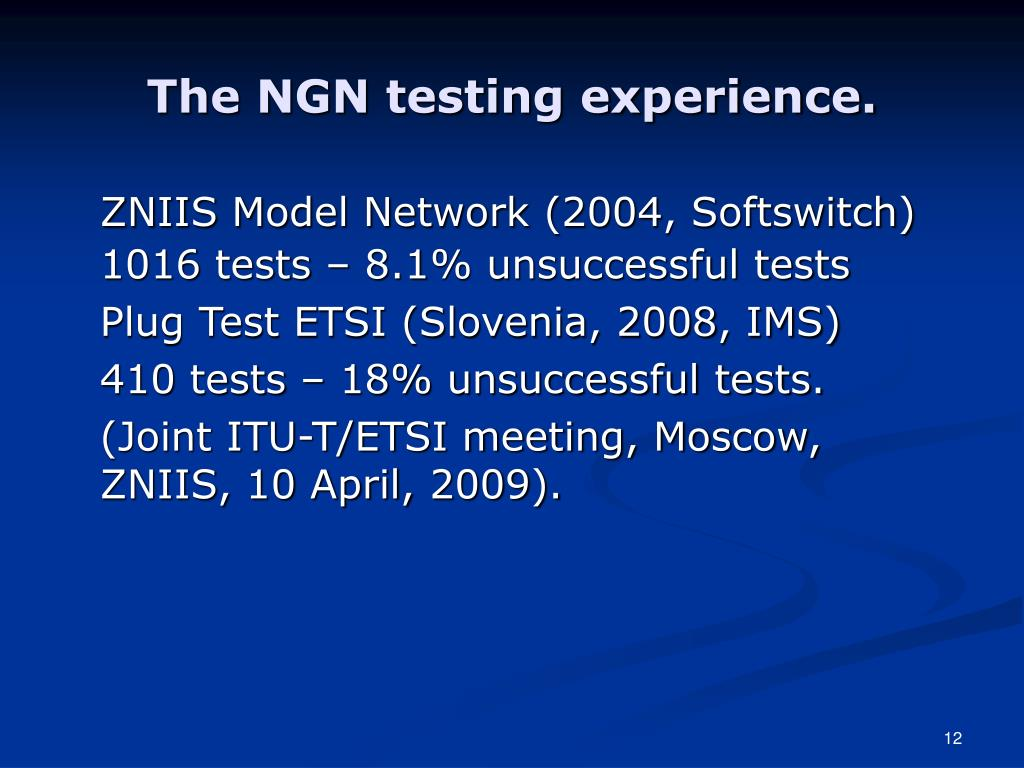 The NGN testing experience.
