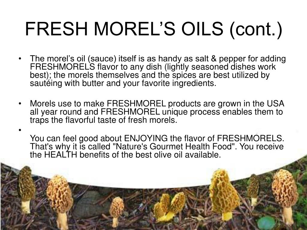 FRESH MOREL'S OILS (cont.)