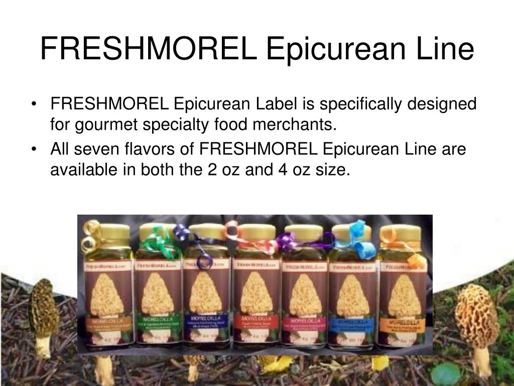 FRESHMOREL Epicurean Line
