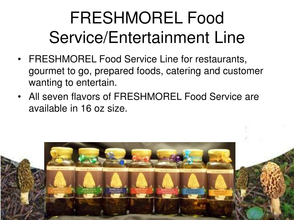 FRESHMOREL Food Service/Entertainment Line