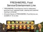 freshmorel food service entertainment line
