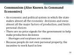 communism also known as command economies