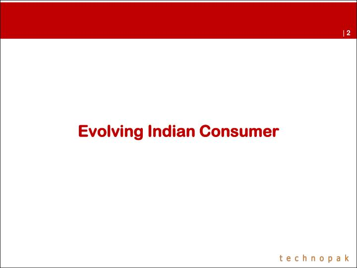 Evolving indian consumer