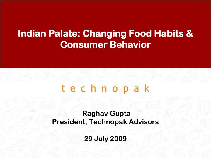 Indian Palate: Changing Food Habits & Consumer Behavior