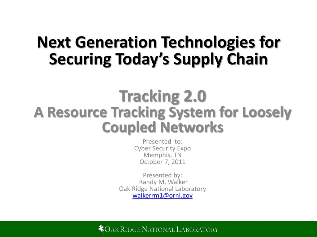 next generation technologies for securing today s supply chain l.