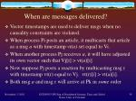 when are messages delivered