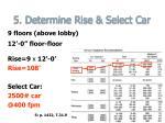 5 determine rise select car