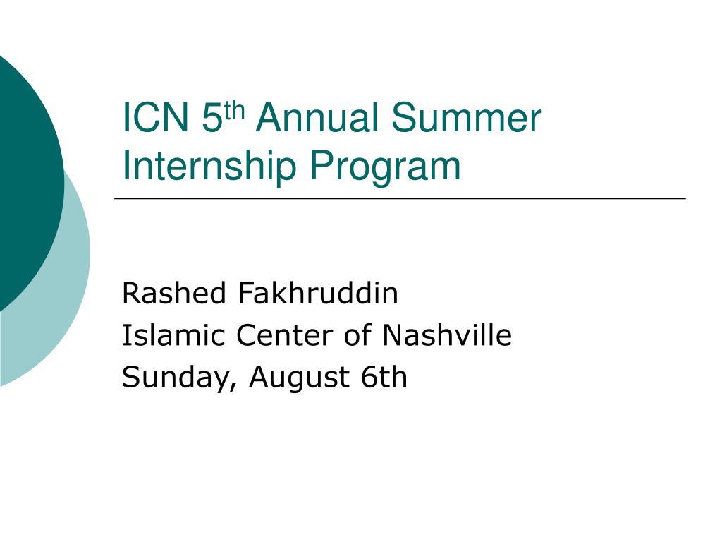 icn 5 th annual summer internship program l.