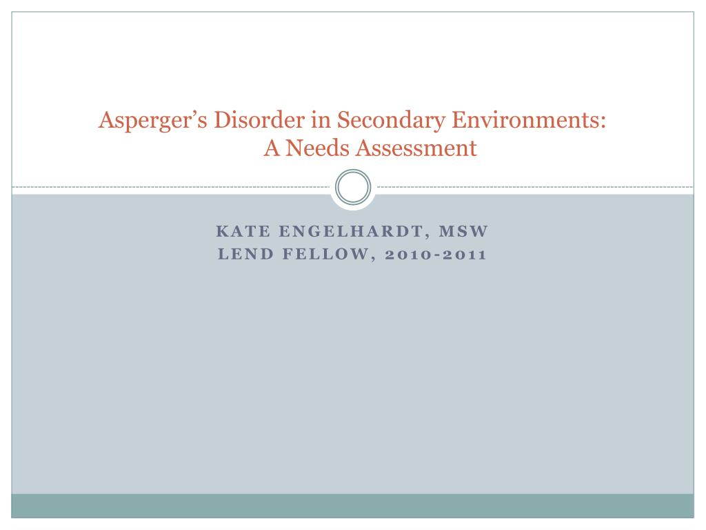 asperger s disorder in secondary environments a needs assessment l.