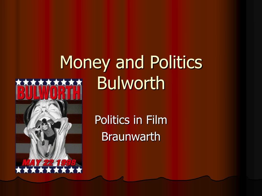 money and politics bulworth l.