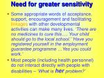 need for greater sensitivity
