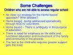 some challenges children who are not able to access regular school