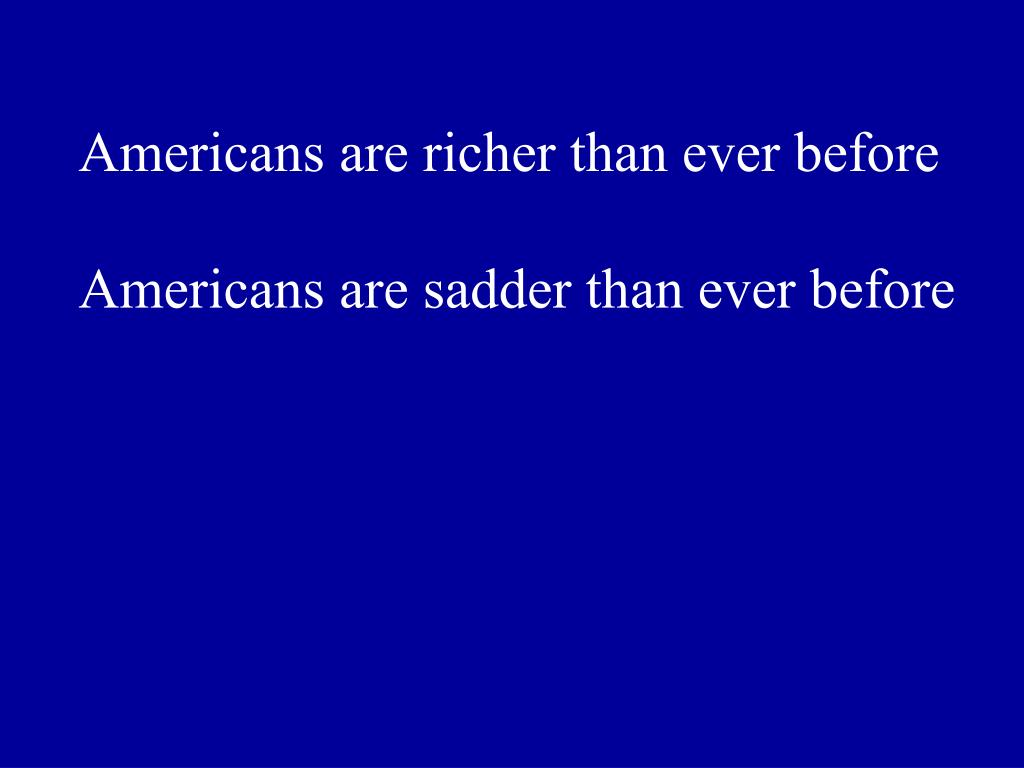 Americans are richer than ever before
