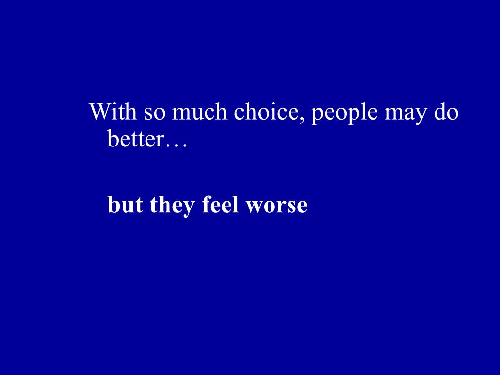 With so much choice, people may do better…