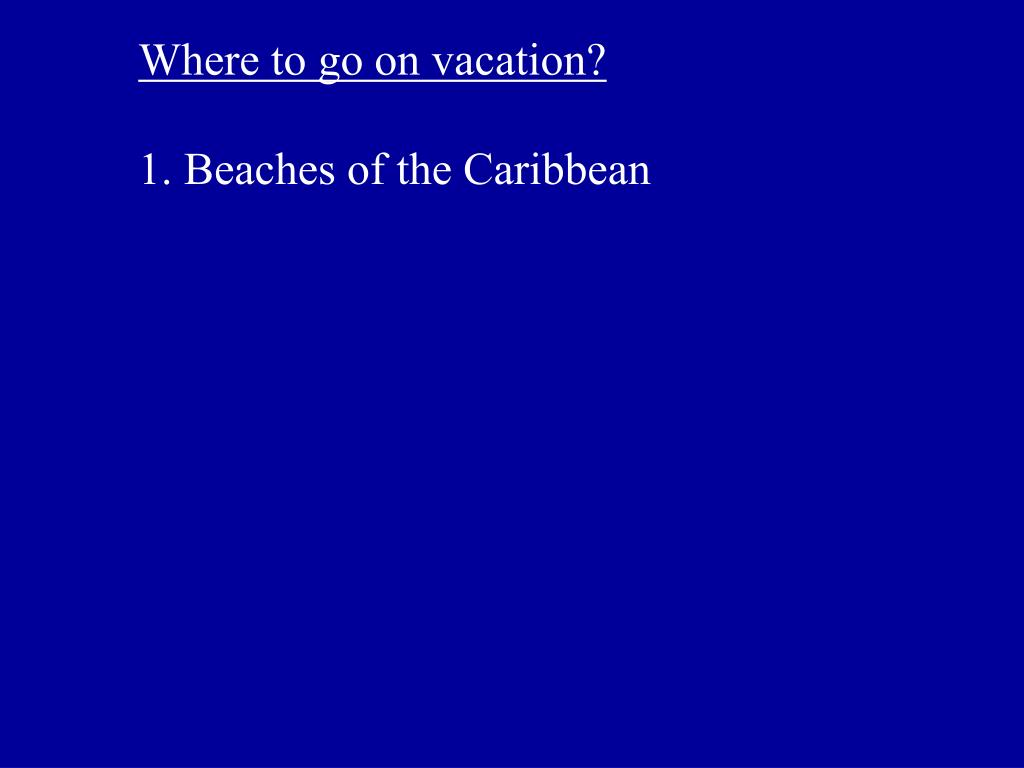 Where to go on vacation?