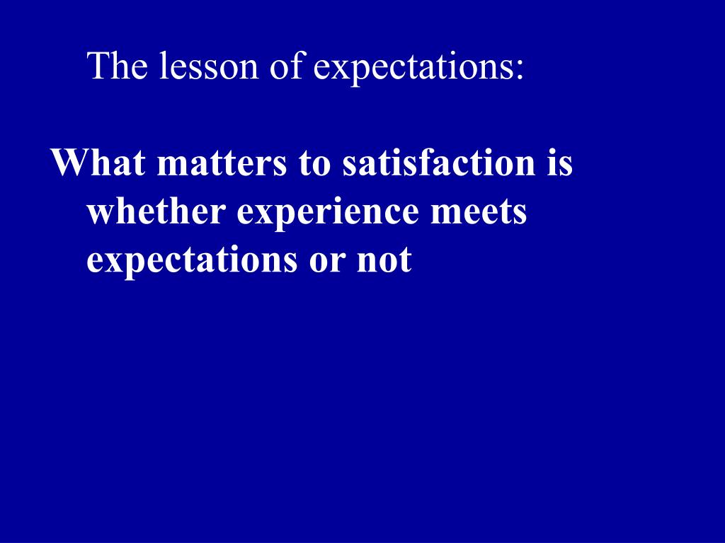 The lesson of expectations: