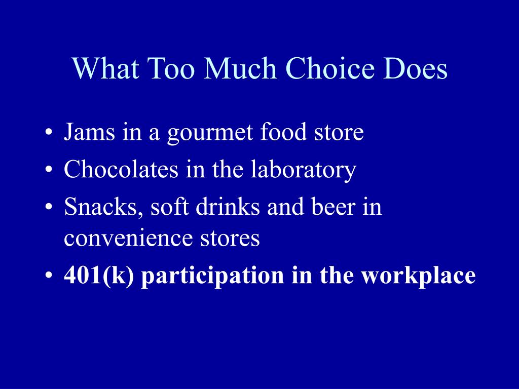 What Too Much Choice Does