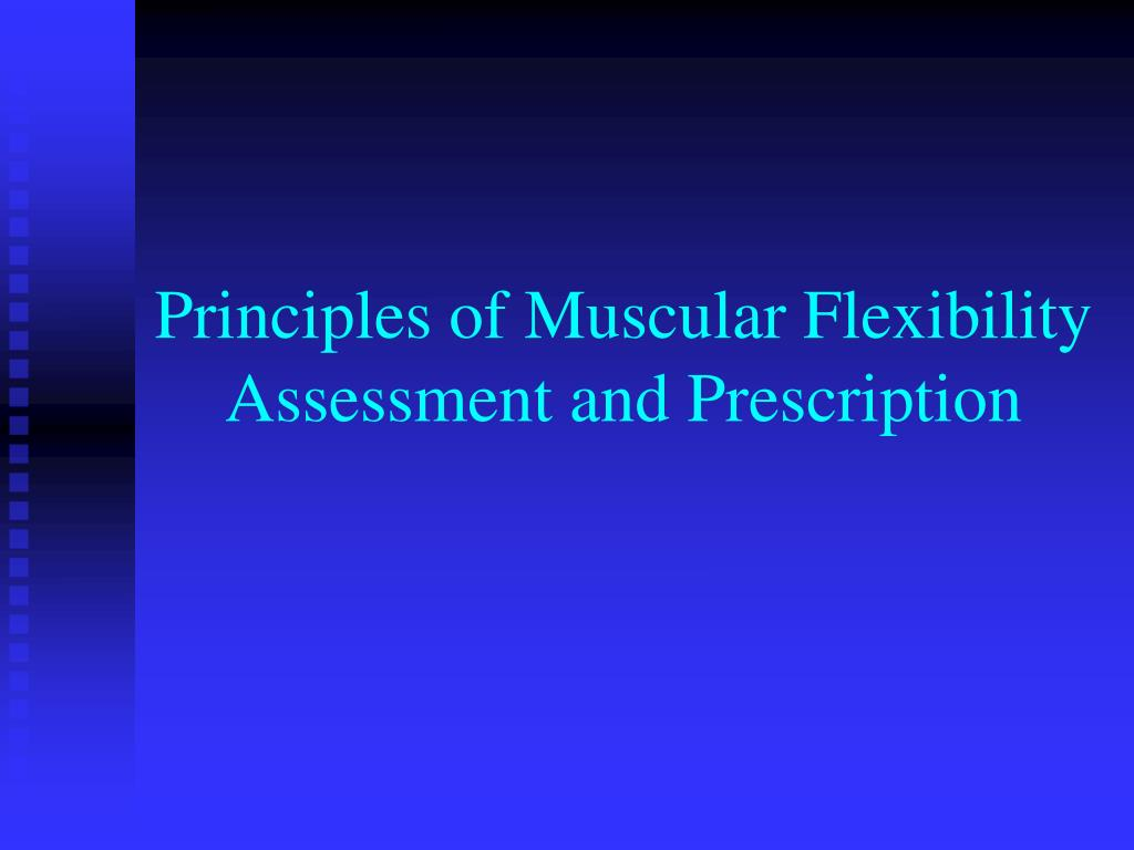 principles of muscular flexibility assessment and prescription l.