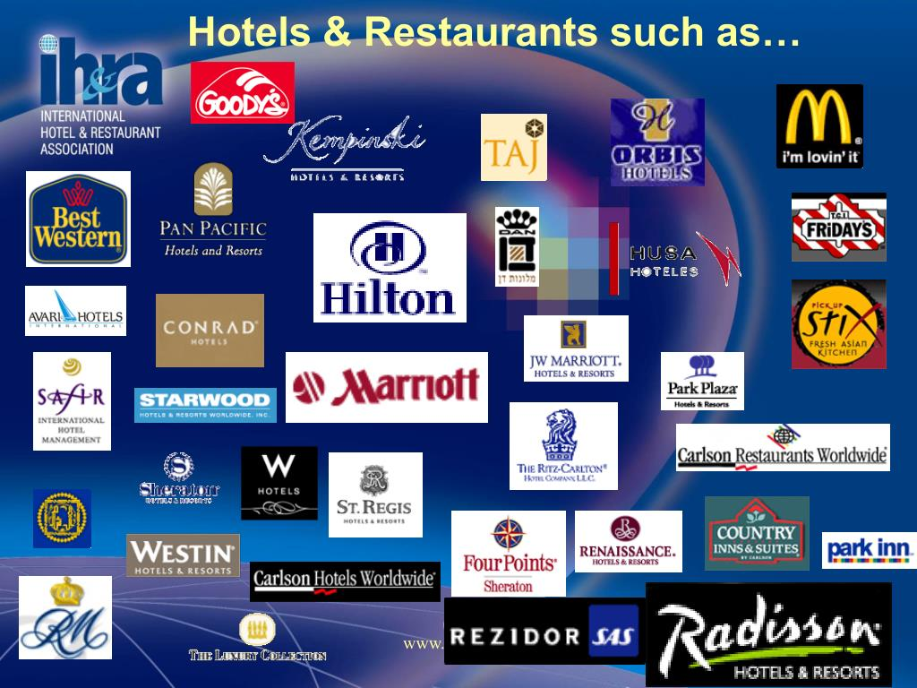 Hotels & Restaurants such as…