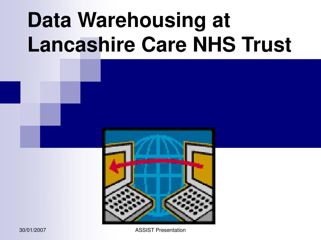 data warehousing at lancashire care nhs trust l.