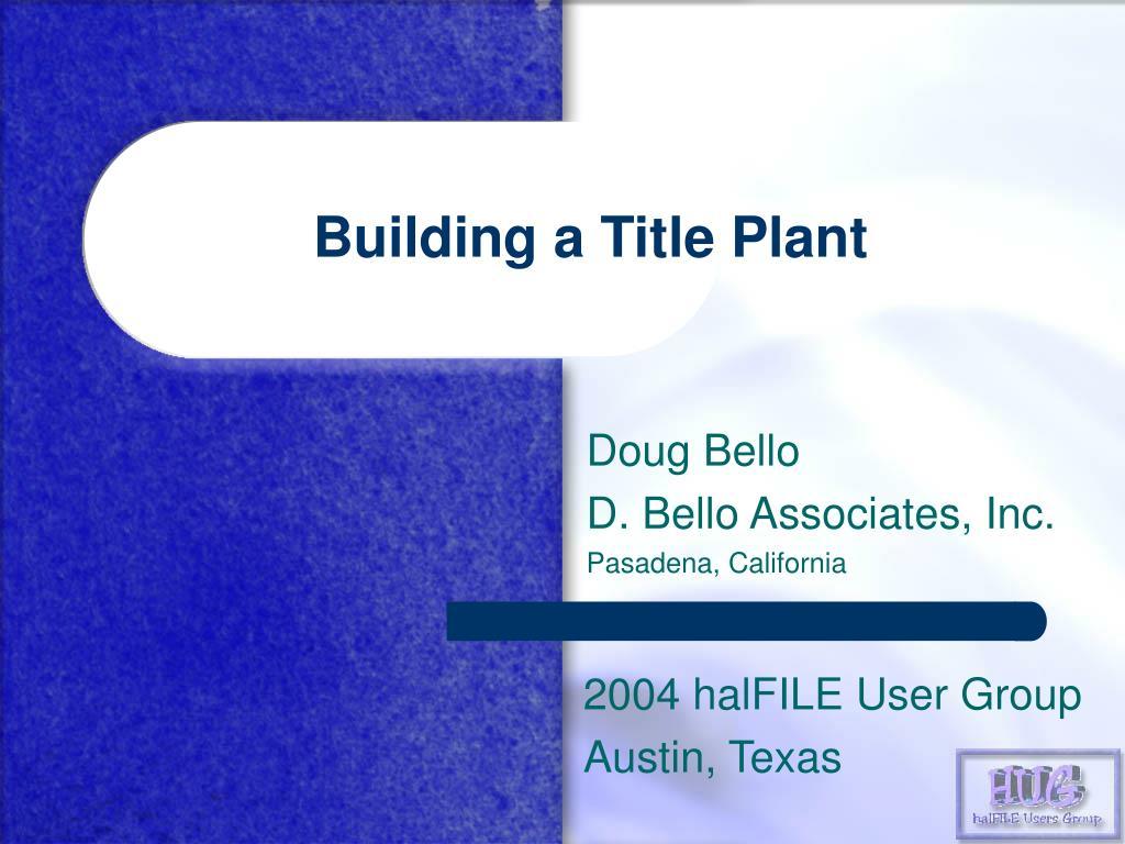building a title plant l.