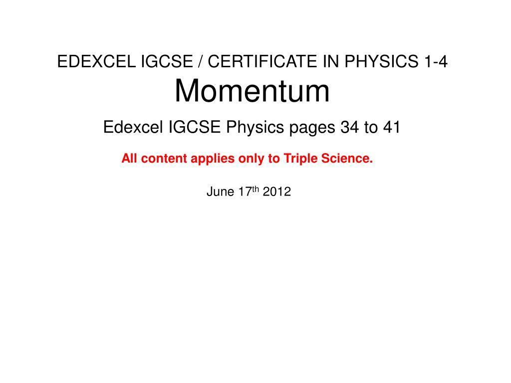 edexcel igcse certificate in physics 1 4 momentum l.