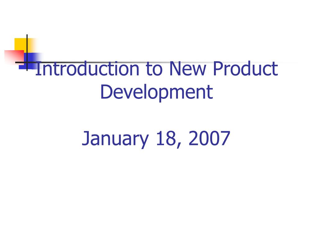 introduction to new product development january 18 2007 l.